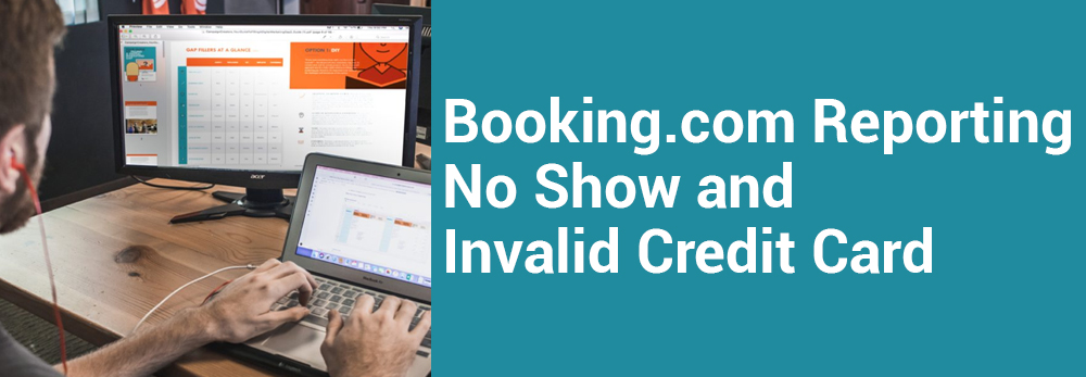 Booking.com Reporting No Show and Invalid Credit Card