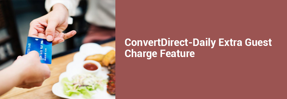 ConvertDirect-Daily Extra Guest Charge Feature