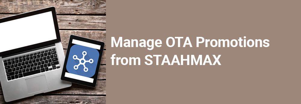 Manage OTA Promotions from STAAHMAX