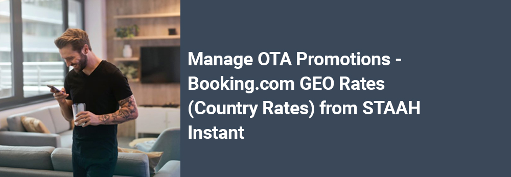 Manage OTA Promotions - Booking.com GEO Rates (Country Rates) from STAAH Instant